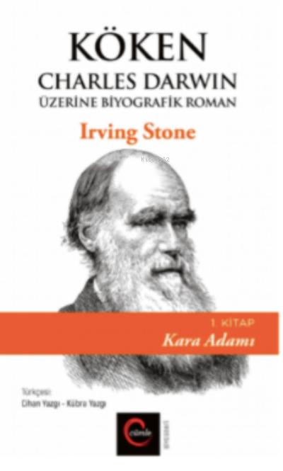 Köken ;Charles Darwin Üzerine Biyografik Roman 1. Kitap Kara Adamı