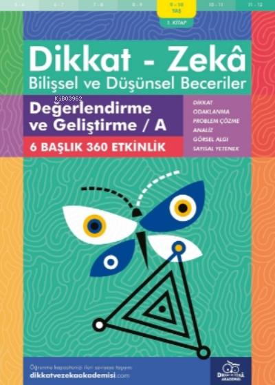 Değerlendirme ve Geliştirme - A ( 9 - 10 Yaş 1 Kitap - 360 Etkinlik ) ;Dikkat - Zekâ & Bilişsel ve Düşünsel Beceriler