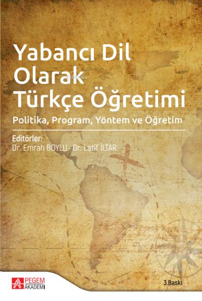 Yabancı Dil Olarak Türkçe Öğretimi;Politika, Program, Yöntem ve Öğretim