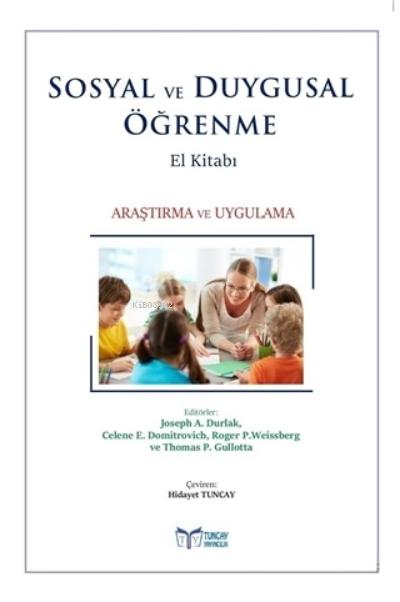 Sosyal ve Duygusal Öğrenme El Kitabı;Araştırma ve Uygulama