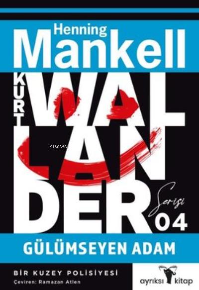 Gülümseyen Adam - Kurt Wallander Serisi 4;Bir Kuzey Polisiyesi