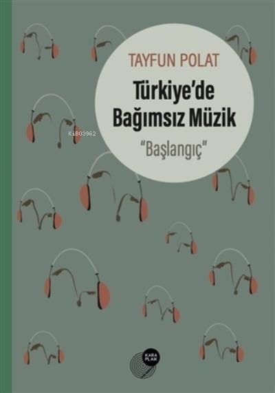 Türkiye'de Bağımsız Müzik;''Başlangıç''