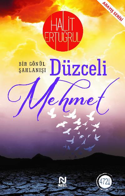Düzceli Mehmet;Bir Gönül Şahlanışı