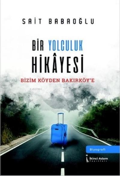 Bir Yolculuk Hikayesi;Bizim Köyden Bakırköy'e