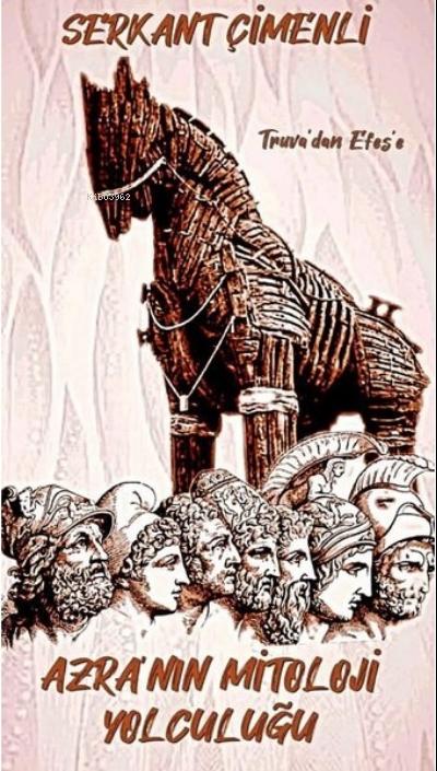 Azra'nın Mitoloji Yolculuğu - Truva'dan Efes'e