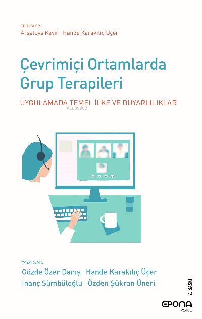 Çevrimiçi Ortamlarda Grup Terapileri;Uygulamada Temel İlke ve Duyarlılıklar
