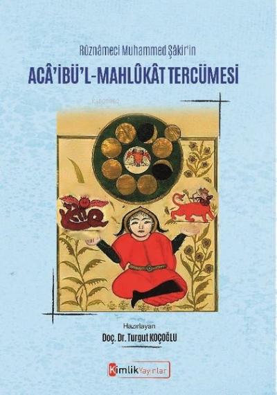 Ruznameci Muhammed Şakir'in Aca'ibü'l - Mahlukat Tercümesi