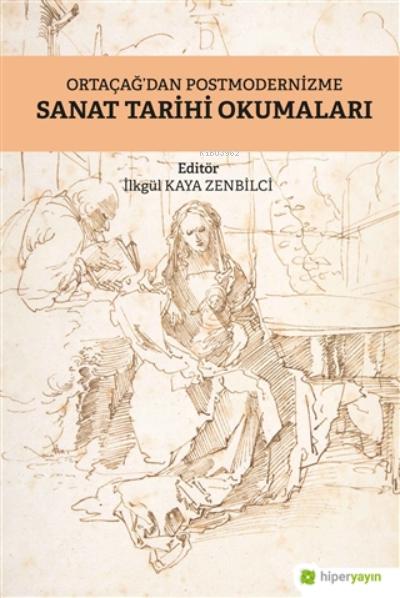 Ortaçağ'dan Postmodernizme Sanat Tarihi Okumaları