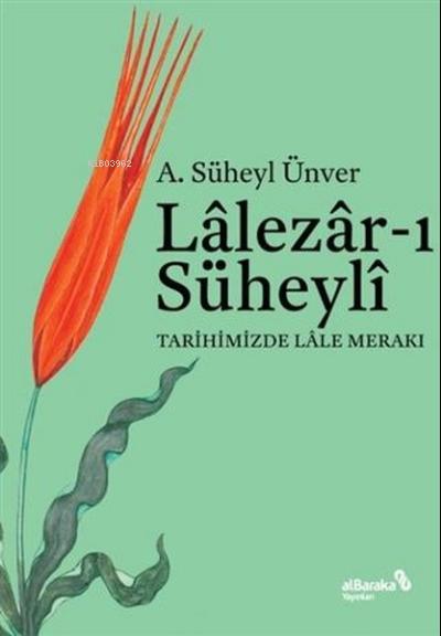 Lalezar-ı Süheyli;Tarihimizde Lale Merakı