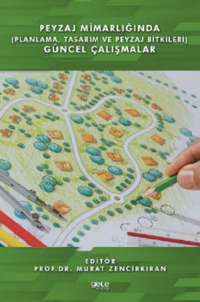 Peyzaj Mimarlığında (Planlama,Tasarım ve Peyzaj Bitkileri) Güncel Çalışmalar