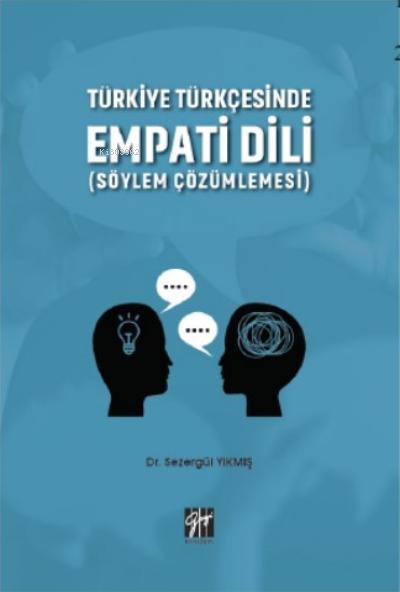 Türkiye Türkçesinde Empati Dili (Söylem Çözümlemesi)