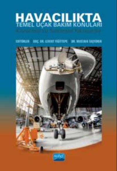 Havacılıkta Temel Uçak Bakım Konuları;Kavramsal ve Sistemsel Yaklaşımlar