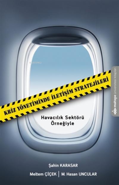 Kriz Yönetiminde İletişim Stratejileri;Havacılık Sektörü Örneğiyle