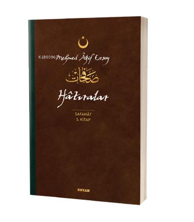 Hatıralar - Safahat 5. Kitap;( Osmanlıca, Latince ve Günümüz Türkçesi )