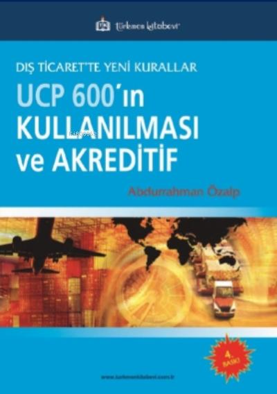 Dış Ticarette Yeni Kurallar UCP600'ın Kullanılması ve Akreditif