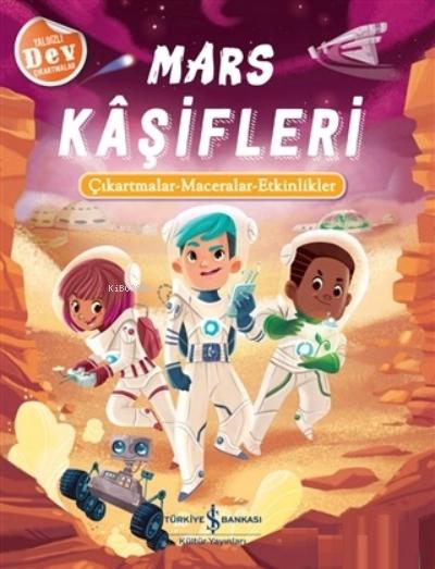 Mars Kaşifleri;Çıkartmalar - Maceralar - Etkinlikler