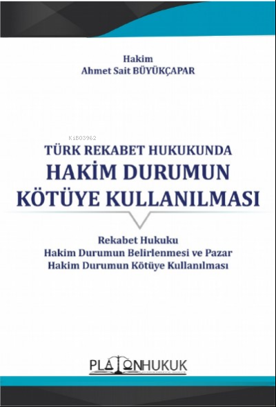 Türk Rekabet Hukukunda Hakim Durumun Kötüye Kullanılması