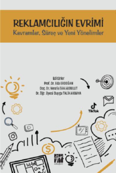 Reklamcılığın Evrimi Kavramlar, Süreç ve Yeni Yönelimler