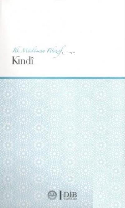 İlk Müslüman Filozof Kindi