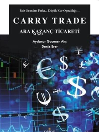 Carry Trade - Ara Kazanç Ticareti;Faiz Oranları Farkı... Düşük Kur Oynaklığı...