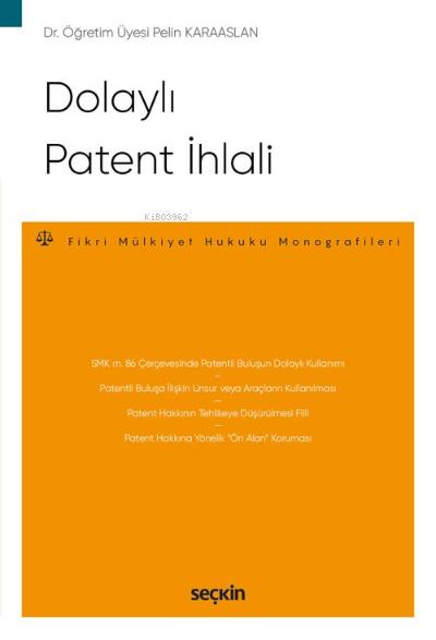 Dolaylı Patent İhlali;Fikri Mülkiyet Hukuku Monografileri