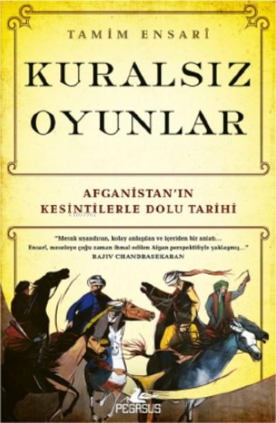 Kuralsız Oyunlar;Afganistan'ın Kesintilerle Dolu Tarihi