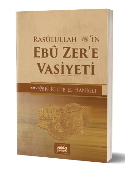 Rasulullah (s.a.v.)'in Ebu Zer'e Vasiyeti