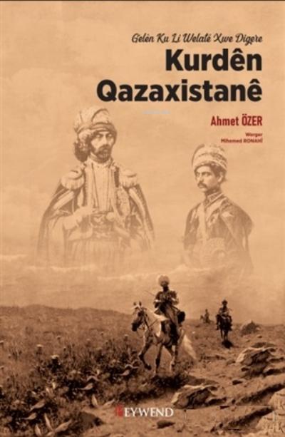 Kurden Qazaxistane;Gelen Ku Li Welate Xwe Digere