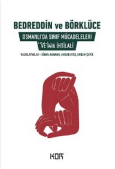 Bedreddin ve Börklüce;Osmanlı'da Sınıf Mücadeleleri ve 1416 İhtilali