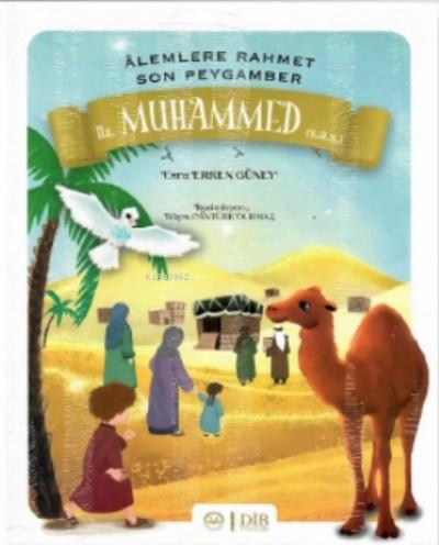 Alemlere Rahmet Son Peygamber Hz. Muhammed