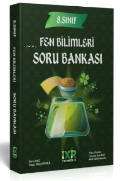 İXİR 8.Sınıf Fen Bilimleri Soru Bankası