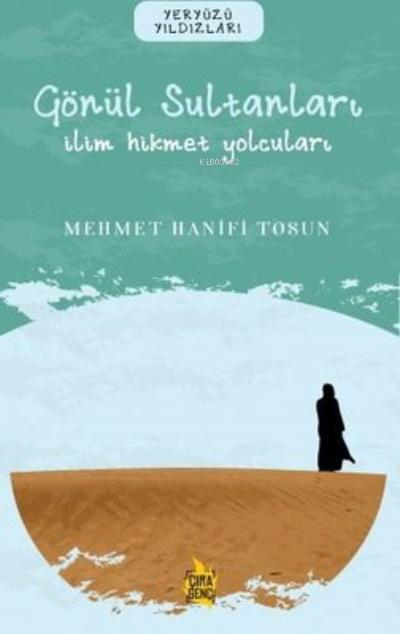 Gönül Sultanları - İlim Hikmet Yolcuları