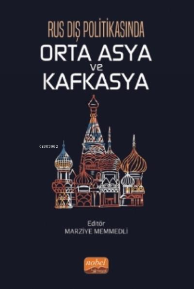 Rus Dış Politikasında Orta Asya Ve Kafkasya