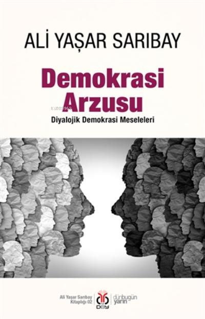 Demokrasi Arzusu;Diyalojik Demokrasi Meseleleri