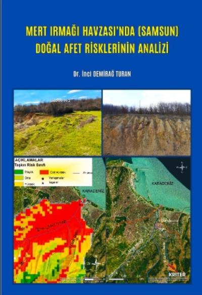 Mert Irmağı Havzası'nda ( Samsun ) Doğal Afet Risklerinin Analizi