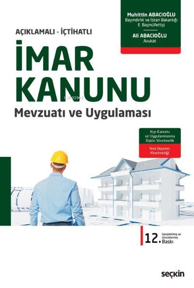 İmar Kanunu Mevzuatı ve Uygulaması;Kıyı Kanunu ve Uygulanmasına İlişkin Yönetmelik - Yeni Türkiye Bina Deprem Yönetmeliği