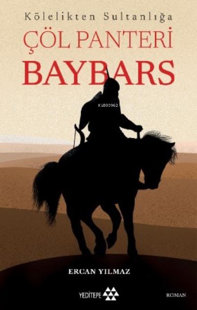 Çöl Panteri Baybars ;Kölelikten Sultanlığa