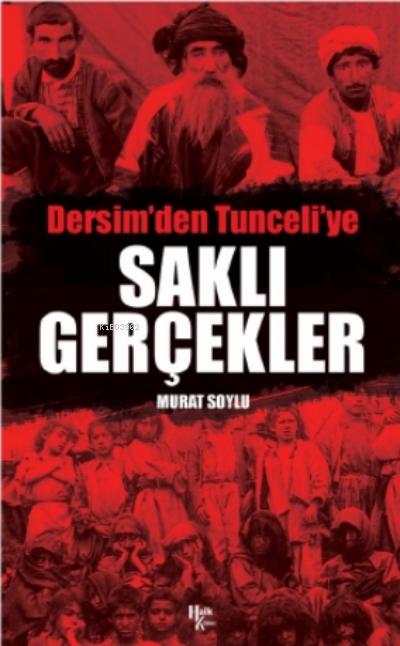Dersim'den Tunceli'ye Saklı Gerçekler
