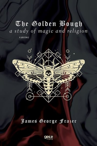 The Golden Bough;A Study of Magic and Religion