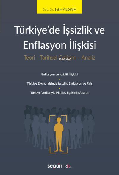 Türkiye'de İşsizlik ve Enflasyon İlişkisi;Teori - Tarihsel Gelişim - Analiz