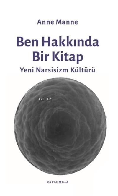 Ben Hakkında Bir Kitap;Yeni Narsisizm Kültürü