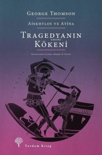 Tragedyanın Kökeni;Aiskhylos ve Atina