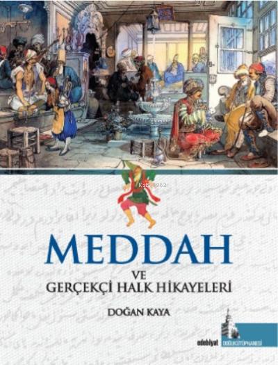 Meddah;Gerçekçi Halk Hikayeleri