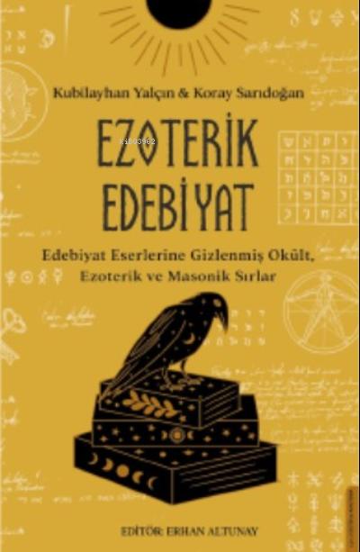 Ezoterik Edebiyat;Edebiyat Eserlerine Gizlenmiş Okült, Ezoterik ve Masonik Sırlar