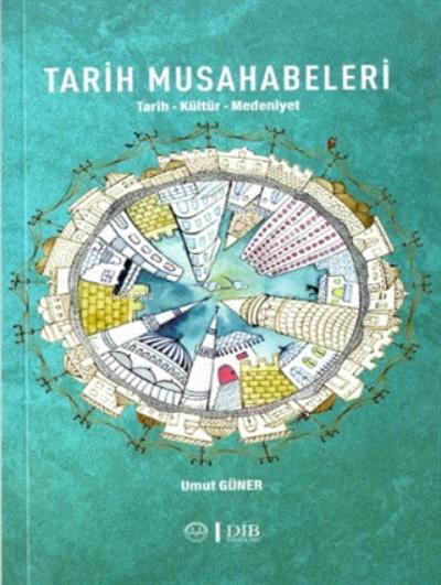 Tarih Musahabeleri;Tarih-kültür-medeniyet