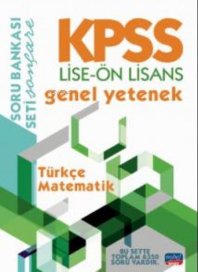 Kpss Lise - Ön Lisans Genel Yetenek Soru Bankası - Türkçe - Matematik