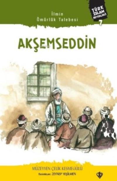 Akşemseddin;Türk İslam Büyükleri 7