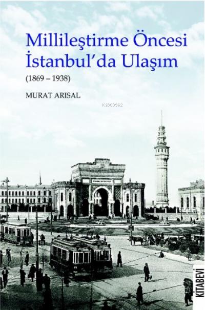 Millileştirme Öncesi İstanbul'da Ulaşım