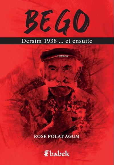 Bego;Dersim 1938 et ensuite