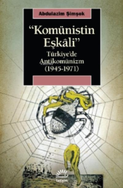 Komünistin Eşkalı;Türkiye'de Antikomünizm ( 1945-1971 )